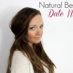 NATURAL BEAUTY – DATE NIGHT LOOK