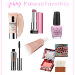 CURRENT FAVORITES – SPRING MAKEUP