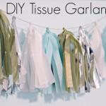 DIY TISSUE GARLAND TUTORIAL