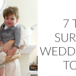 7 TIPS FOR SURVIVING A WEDDING WITH A TODDLER